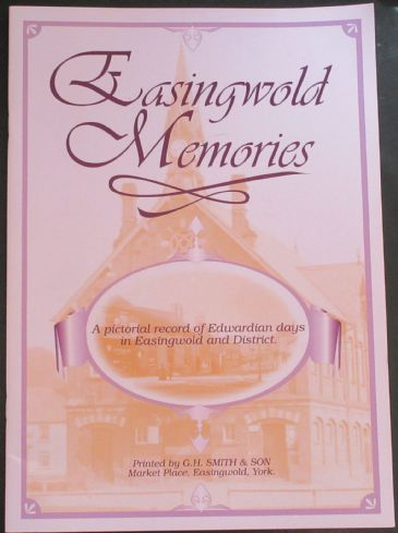 Easingwold Memories - A Pictorial Record of Edwardian Days in Easingwold and District